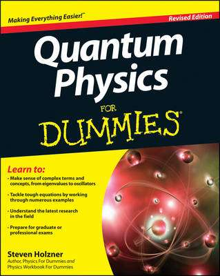 Cover of Quantum Physics For Dummies - Steven Holzner - 9781118460825