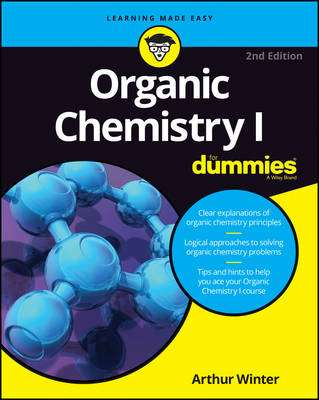 Cover of Organic Chemistry I For Dummies - Arthur Winter - 9781119293378