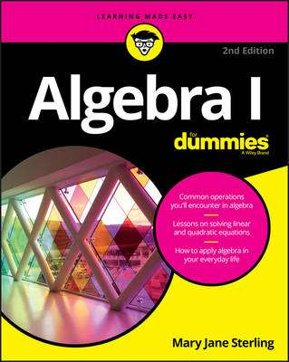 Cover of Algebra I For Dummies 2nd edition - Mary Jane Sterling - 9781119293576