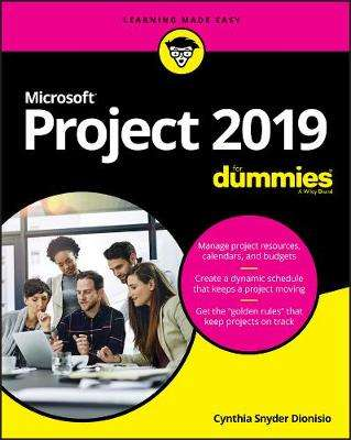 Cover of Microsoft Project 2019 For Dummies - Cynthia Snyder Dionisio - 9781119565123