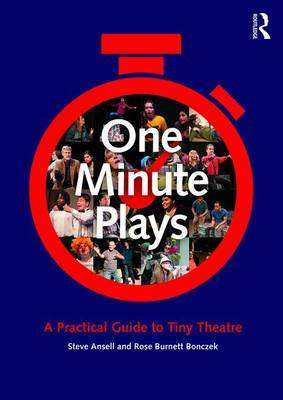 Cover of One Minute Plays: A Practical Guide to Tiny Theatre - Rose Burnett Bonczek - 9781138675063