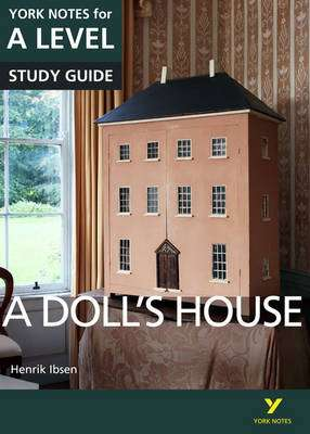 Cover of York Notes for A Level : A Doll's House - Henrik Ibsen - 9781292138152