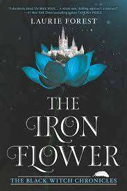 Cover of The Iron Flower - Laurie Forest - 9781335995827