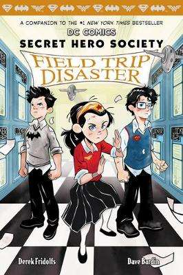 Cover of Field Trip Disaster (DC COMICS: Secret Hero Society #5) - Derek Fridolfs - 9781338273298