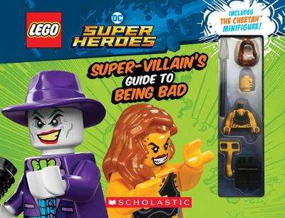 Cover of LEGO DC Super Heroes: The Super-Villain's Guide to Being Bad - Meredith Rusu - 9781338346138