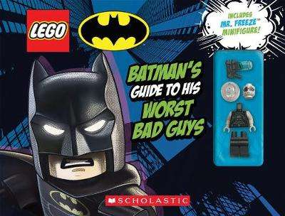 Cover of LEGO Batman: Batman's Guide to His Worst Bad Guys - Scholastic - 9781338641622