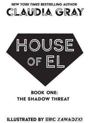 Cover of House of El Book One: The Shadow Threat - Claudia Gray - 9781401291129
