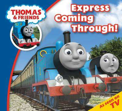 Cover of Thomas & Friends Express Coming Through - 9781405267274