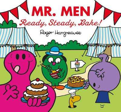 Cover of Mr Men: Ready, Steady, Bake! - Adam Hargreaves - 9781405292832