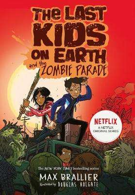 Cover of The Last Kids on Earth and the Zombie Parade - Max Brallier - 9781405295109