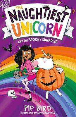 Cover of The Naughtiest Unicorn and the Spooky Surprise - Pip Bird - 9781405297202