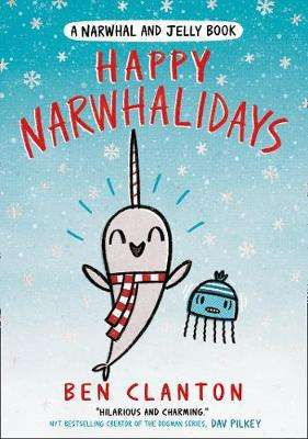 Cover of Happy Narwhalidays - Ben Clanton - 9781405297479