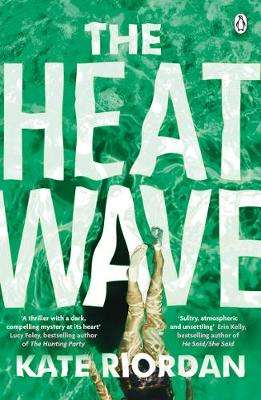 Cover of The Heatwave - Kate Riordan - 9781405922623