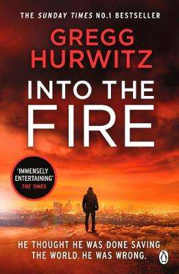 Cover of Into the Fire - Gregg Hurwitz - 9781405928588