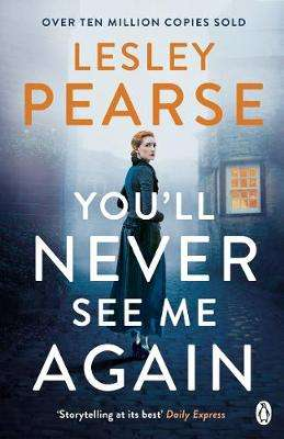Cover of You'll Never See Me Again - Lesley Pearse - 9781405935548