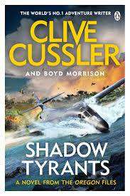 Cover of Shadow Tyrants: Oregon Files #13 - Clive Cussler - 9781405937092