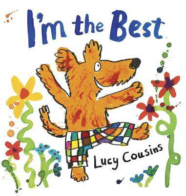 Cover of I'm the Best - Lucy Cousins - 9781406329650
