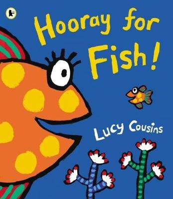 Cover of Hooray for Fish! - Lucy Cousins - 9781406345018
