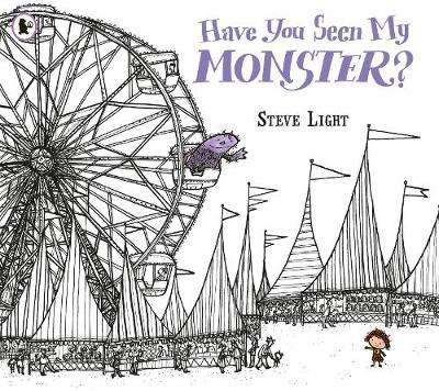 Cover of Have You Seen My Monster? - Steve Light - 9781406365948