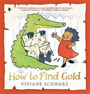 Cover of How to Find Gold - Viviane Schwarz - 9781406371642