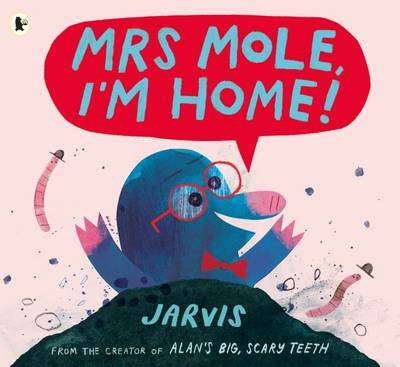 Cover of Mrs Mole, I'm Home! - Jarvis - 9781406372434