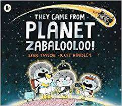 Cover of They Came from Planet Zabalooloo! - Sean Taylor - 9781406374346