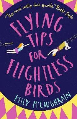 Cover of Flying Tips for Flightless Birds - Kelly McCaughrain - 9781406375657