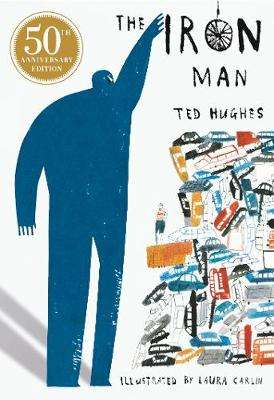 Cover of The Iron Man - Ted Hughes - 9781406378412