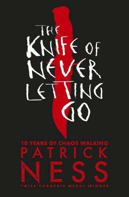 Cover of The Knife of Never Letting Go - Patrick Ness - 9781406379167