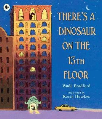 Cover of There's a Dinosaur on the 13th Floor - Wade Bradford - 9781406383126