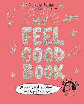 Cover of My Feel Good Book - Francoize Boucher - 9781406391251