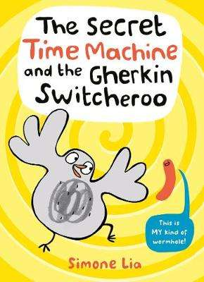 Cover of The Secret Time Machine and the Gherkin Switcheroo - Simone Lia - 9781406391657