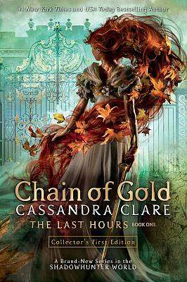 Cover of The Last Hours: Chain of Gold - Cassandra Clare - 9781406392005