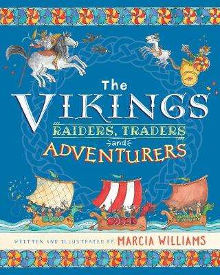 Cover of The Vikings: Raiders, Traders and Adventurers! - Marcia Williams - 9781406392173