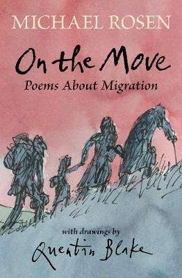 Cover of On the Move: Poems About Migration - Michael Rosen - 9781406393705