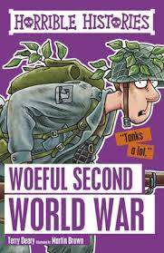 Cover of Horrible Histories: Woeful Second World War - Terry Deary - 9781407163918