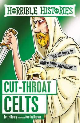 Cover of Horrible Histories: Cut-Throat Celts - Terry Deary - 9781407165400