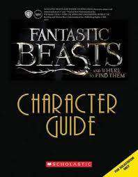 Cover of Fantastic Beasts and Where to Find Them Character Guide - Scholastic - 9781407173412
