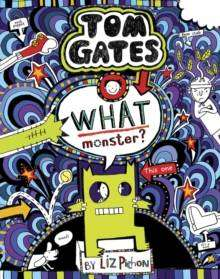 Cover of What Monster? (Tom Gates #15) (PB) - Liz Pichon - 9781407179872