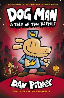 Cover of Dog Man: A Tale of Two Kitties - Dav Pilkey - 9781407186672