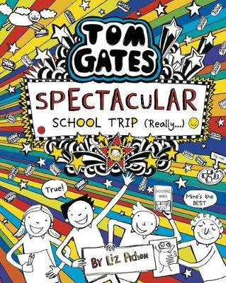Cover of Tom Gates: Spectacular School Trip (Really.) - Liz Pichon - 9781407186726