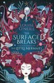 Cover of The Surface Breaks: a reimagining of The Little Mermaid - Louise O'Neill - 9781407188966