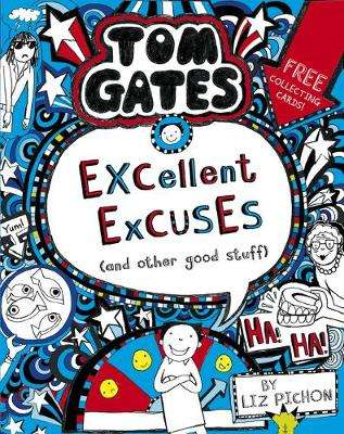 Cover of Tom Gates: Excellent Excuses (And Other Good Stuff - Liz Pichon - 9781407193441