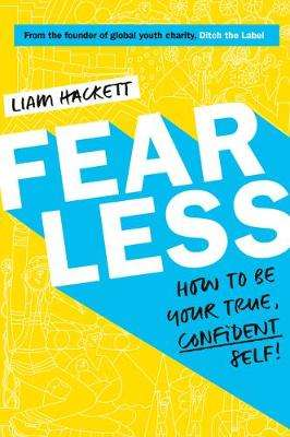 Cover of Fearless! How to be your true, confident self - Liam Hackett - 9781407197937