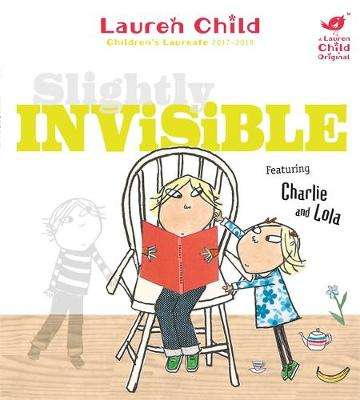 Cover of Slightly Invisible - Lauren Child - 9781408307922