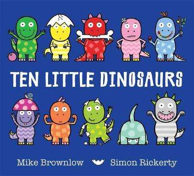 Cover of Ten Little Dinosaurs - Mike Brownlow - 9781408334010