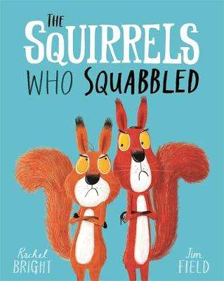 Cover of The Squirrels Who Squabbled - Rachel Bright - 9781408340479