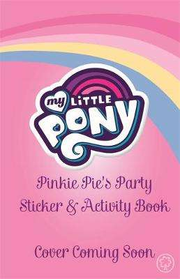 Cover of Pinkie Pie's Party Sticker and Activity Book - My Little Pony - 9781408344736