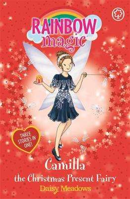 Cover of Rainbow Magic: Camilla the Christmas Present Fairy: Special - Daisy Meadows - 9781408352465
