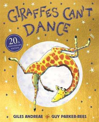 Cover of Giraffes Can't Dance 20th Anniversary Edition - Giles Andreae - 9781408354414